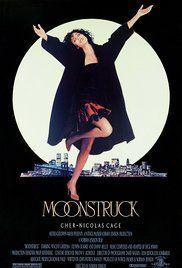 Moonstruck (1987)-Cher, Nicolas Cage, Olympia Dukakis, Vincent Gardenia,Danny Aiello, and John Mahoney