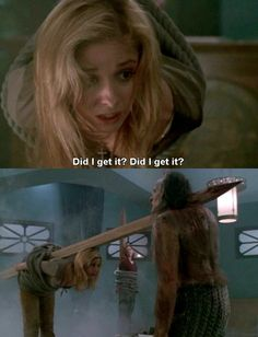 Buffy: Did I get it? Did I get it? #btvs Buffy the Vampire Slayer 3x11…