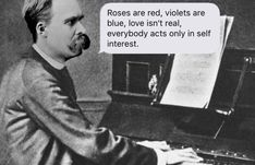 an existentialist will remind you that love isn't real, and neither is God. Love Isnt Real, Philosophy Memes, Funny Quotes, Funny Memes, Witty Memes, Hilarious, Random Quotes, Classical Art Memes, Funny Character