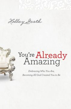 Rebekah's reading You're Already Amazing: Embracing Who You Are, Becoming All God Created You to Be