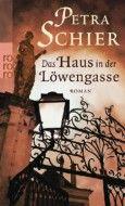 """Nominiert für den LovelyBooks Leserpreis in der Kategorie """"Historische Romane"""": Das Haus in der Löwengasse von Petra Schier"""