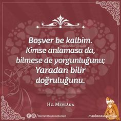 """Mevlana Celaleddin-i Rumi, """"Egal . Circumcision, New Thought, Islamic Quotes, Cool Words, Self Love, Quote Of The Day, Einstein, Poems, Lyrics"""