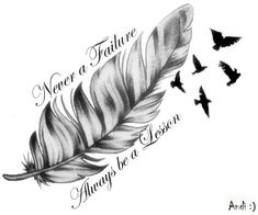 Never a Failure Always Be a Lesson by andreswarrior on DeviantArt - Informationen zu Never a Failure Always Be a Lesson by andreswarrior on DeviantArt Pin Sie können - Small Feather Tattoo, Feather Tattoo Meaning, Feather Tattoo Design, Feather Tattoos, Tattoos With Meaning, Word Tattoos, Body Art Tattoos, Small Tattoos, Sleeve Tattoos