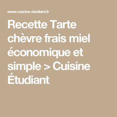 Recette Tarte chèvre frais miel économique et simple > Cuisine Étudiant