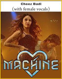 http://makemykaraoke.com/cheez-badi-with-female-vocals-machine-video-karaoke.html    Song Name : Cheez Badi (With Female Vocals)    Movie/Album : Machine    Singer(s) : Udit Narayan, Neha Kakkar   Year Of Release : 2017   Music Director : Viju Shah   Cast In Movie : Must...
