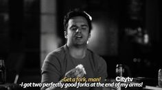 When somebody puts you on blast for eating with your hands: | The 27 Most Relatable Nick Miller Quotes