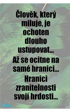 To je to, jak poznám ty Hranice když je Schengen? Motivational Quotes, Inspirational Quotes, Positive Words, Jokes Quotes, Just Smile, Wallpaper Quotes, True Stories, Quotations, Poems