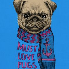 Must Love Pugs