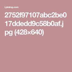 2752f97107abc2be017ddedd9c58b0af.jpg (428×640)