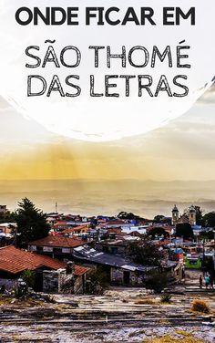 São Thomé das Lestras, em Minas Gerais: Dicas de onde se hospdedar durante sua viagem. Descubra qual a melhor região, como foi a minha experiência, além de dicas de hostels e pousadas com ótimo custo-benefício