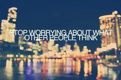 Deja de preocuparte por lo que piensen las otras personas.