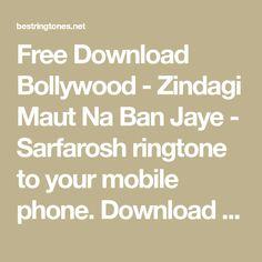 Bollywood Zindagi Maut Na Ban Jaye - Sarfarosh Ringtone Best Ringtones, Ringtone Download, Bollywood, Math, Phone, Free, Telephone, Math Resources, Mobile Phones