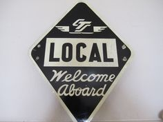 """Bold and Beautiful Rail Road Transit Sign 1940-50 """"Welcome Aboard"""". No longer for sale on Etsy, but, maybe inspiration for wall art - perfect message for a """"new addition"""" to the Fam too - wink"""