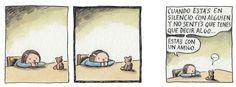 Liniers – Cuando estás en silencio con alguien y no sentís que tenés que decir algo… Estás con un amigo. Tumblr, Good Notes, Inner Child, Alter Ego, Painting & Drawing, Decir No, Illustrators, Peanuts Comics, Best Friends