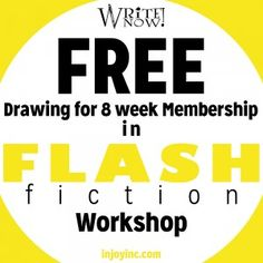 Win a free membership to the FLASH fiction writing workshop!  Sign up and win!!