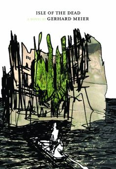 Isle of the Dead (Swiss Literature Series) Gerhard Meier