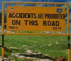 Accidents are prohibited on this road.