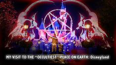 "MY VISIT to the ""Occultiest"" Place on Earth: DISNEYLAND"
