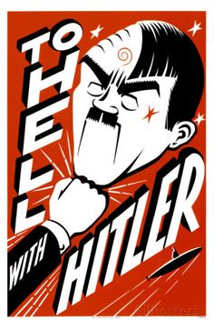 To Hell with Hitler WWII Propaganda poster