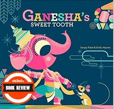 'Ganesha's Sweeth Tooth' is a fantastic book for kids, that teaches them two important lessons  1. It is ok to be unique and different 2. Sometimes a bleak situation can be a start to something extraordinary
