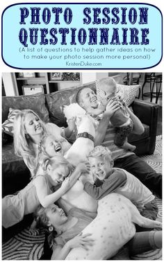 Photo Session Questionnaire - questions to help you gather ideas to personalize family photos | KristenDuke.com photography tip