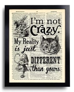 I'm not crazy My Reality is just different Quotes Alice in Wonderland Art Print Book Page Print, POSTER Vintage Dictionary Page Wall Art 452 - Wandkunst Alicia Wonderland, Alice In Wonderland Print, Alice In Wonderland Decorations, Alice And Wonderland Quotes, Stick N Poke, Poster S, Poster Prints, Art Prints, Book Page Art
