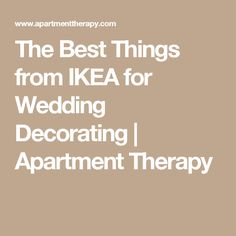 The Best Things from IKEA for Wedding Decorating | Apartment Therapy