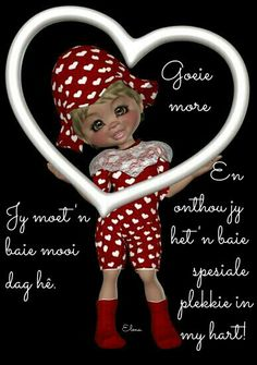 Aw  Mooi Afrikaanse Quotes, Goeie More, Special Quotes, Good Morning Wishes, Wisdom Quotes, Poems, Clipboard, Grandkids, Mornings