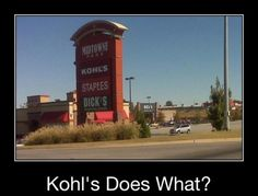 Remind me never to go to Kohls.