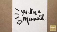 Yes I Am a Mermaid Lettering