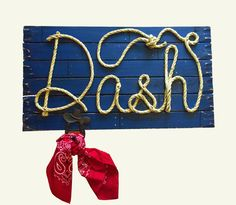 Items similar to DASH: Western Rope Name Sign Cowboy Theme Room Nursery- Lakeside Blue on Etsy Colored Rope, Cowboy Theme, Western Parties, Stage Set, Name Signs, Room Themes, Shower Gifts, Photo Props, Westerns