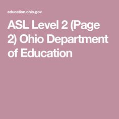 ASL Level 2 (Page 2) Ohio Department of Education