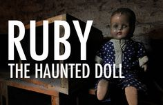 If thoughts of haunted objects scare you, Ruby the Haunted Doll is a great reminder of why the paranormal doesn't have to be a dark and frightening subject.