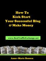 How To Kick Start Your Successful Blog And Make Money, an ebook by Anne-Marie Ronsen at Smashwords