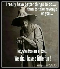 I may not have time for revenge as I got BETTER things to do, BUT when I'm done we can start having fun! Witch Quotes, Which Witch, Life Quotes, Funny Quotes, Qoutes, Relationship Quotes, Samhain, Book Of Shadows, Atheist
