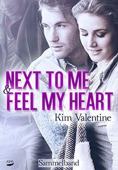 Next to Me & Feel my Heart von Kim Valentine https://www.amazon.de/dp/B01HDPFDMO/ref=cm_sw_r_pi_dp_rcnDxb28ETNXR