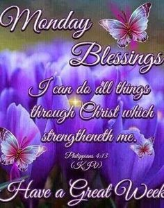 Monday Blessings Have A Great Week quotes quote days of the week monday quotes happy monday monday morning have a great week Monday Morning Blessing, Happy Thursday Morning, Good Morning Thursday, Good Morning Happy, Thankful Thursday, Sunday Prayer, Monday Blessings, Morning Blessings, Morning Prayers