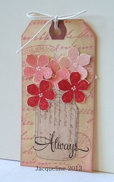 Pretty Petite Petals tag (and jar die cut ) Atc Cards, Card Tags, Gift Tags, Mason Jar Cards, Mason Jars, Creation Deco, Handmade Tags, Paper Tags, Artist Trading Cards