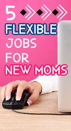 5 Flexible Jobs for New Moms