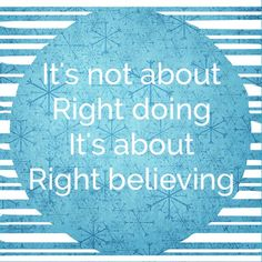 It's not about right doing. It's about right believing. Pastor Joseph Prince #Jesus #Grace
