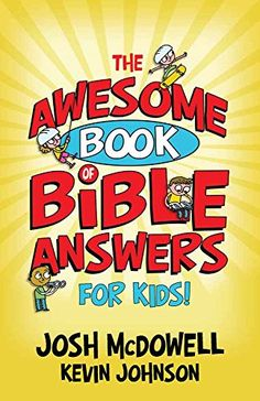 The Awesome Book of Bible Answers for Kids by Josh McDowell https://www.amazon.com/dp/0736928723/ref=cm_sw_r_pi_dp_x_UkQvzbF8FE9YE
