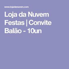 Loja da Nuvem Festas | Convite Balão - 10un