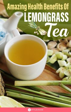 14 Amazing Health Benefits Of Lemongrass Tea - How To Prepare Also called citronella, lemongrass tea promotes sleep and boosts immunity among many other things. Here's how lemongrass tea can make your life better. Lemon Grass Tea Benefits, Herbal Tea Benefits, Green Tea Benefits, Health Benefits, Health Tips, Lemongrass Recipes, Lemongrass Tea, Lose Belly Fat Quick, Green Tea Lemon