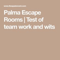 Palma Escape Rooms | Test of team work and wits