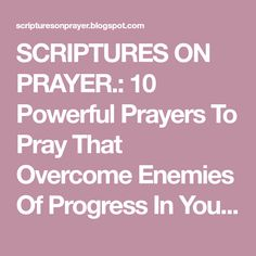 10 Powerful Prayers To Pray That Overcome Enemies Of Progress In Your Life. God Answers Prayers, Answered Prayers, Matthew 10 28, Prayer Message, Fast And Pray, Gods Favor, Powerful Prayers, 2 Samuel, Prayer Scriptures