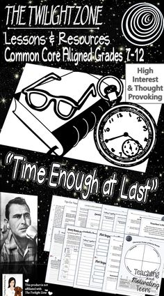 """Hook and engage your students with the power of ideas and creativity, relating literary concepts to episodes of """"The Twilight Zone"""" makes your kids want to come to class. """"Time Enough at Last"""" is considered THE classic. Lesson materials for 2-3 days. CCSS and ACT Quality Core. Engage students' love of video, questioning established norms, and dark irony. Deep-level thinking with analysis and evaluation."""