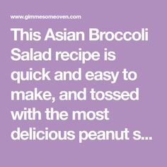 This Asian Broccoli Salad recipe is quick and easy to make, and tossed with the most delicious peanut sauce.