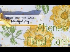 Altenew Beautiful Day Floral Stamped Card - YouTube