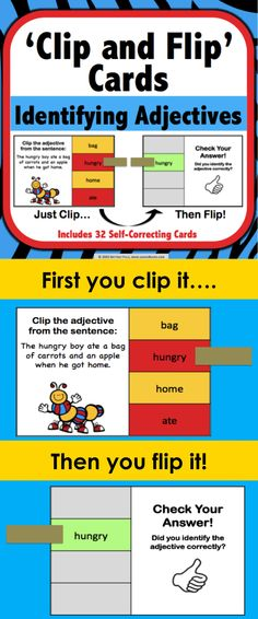 Adjectives: Adjectives 'Clip and Flip' Cards contains 32 self-correcting cards to help students practice identifying adjectives in sentences. These Adjectives 'Clip and Flip' cards are so simple to use! Students use clothespins or paper clips to clip the answer that they believe is correct on the card. Then, they flip over the card to check their answer.