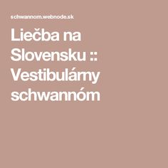 Liečba na Slovensku :: Vestibulárny schwannóm